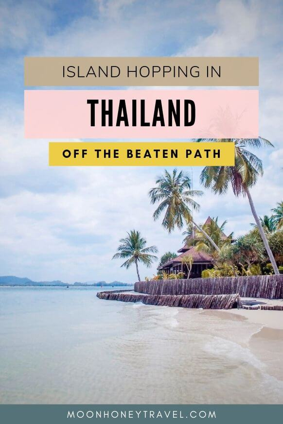 Thailand Island Hopping Off the Beaten Path