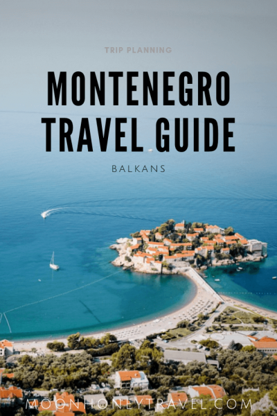 Montenegro Travel Guide - Where to go, what to experience, what to eat