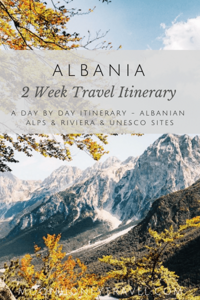 Albania 2 week travel itinerary - experience the best of Albania from the Albanian Alps and Albanian Riviera to UNESCO Sites and Tirana