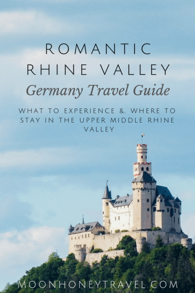 Upper Middle Rhine Valley, Germany Travel Guide - where to go, what to do, where to stay, what to eat and drink