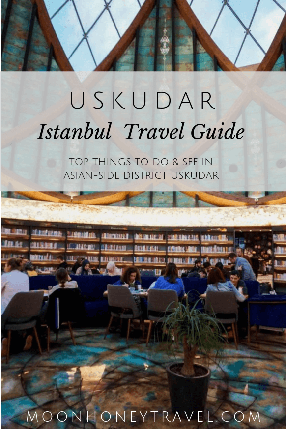 Uskudar, Istanbul - best things to do and see in Uskudar, Asian-side Istanbul