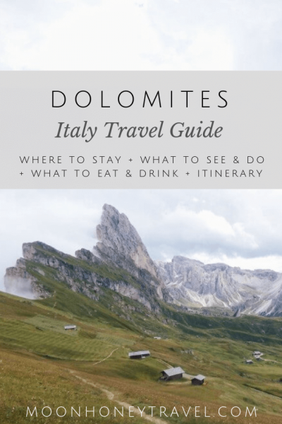 Dolomites Travel Guide - where to stay, where to go, what to see and do, where to hike, what to eat & drink