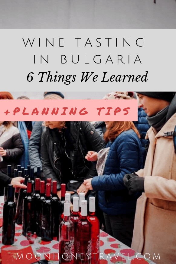 Wine Tasting in Bulgaria - 6 Things We Learned